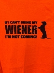 If I Can't Bring My Wiener T-Shirt